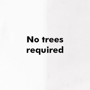 No trees required